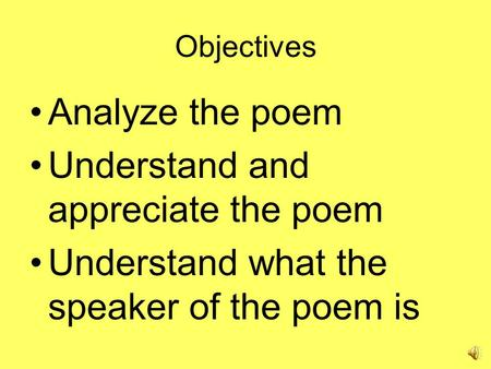Understand and appreciate the poem