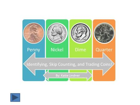 Identifying, Skip Counting, and Trading Coins!
