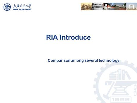 RIA Introduce Comparison among several technology.