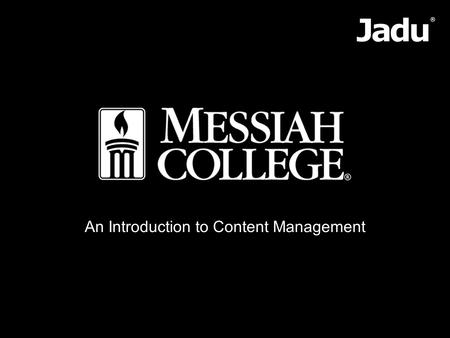 An Introduction to Content Management. By the end of the session you will be able to... Explain what a content management system is Apply the principles.