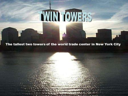 The tallest two towers of the world trade center in New York City.