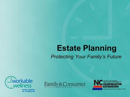Estate Planning Protecting Your Family's Future. Estate Planning Protects Your Family's Future Financially Provides for dependent family members Preserves.