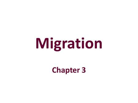 Migration Chapter 3. Migration Migration A change in residence that is intended to be permanent. Emigration-leaving a country. Immigration-entering a.