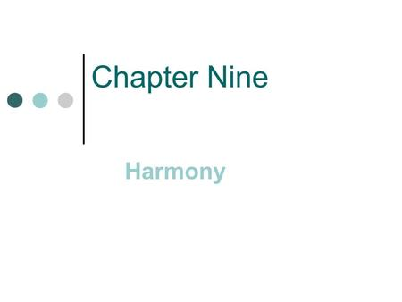 Chapter Nine Harmony. Basic Elements of Music Rhythm Melody (pitch Harmony Timbre (sound) Form (shape)