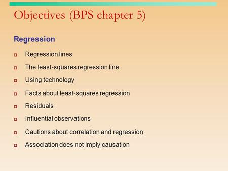 Objectives (BPS chapter 5)