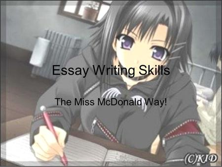 Essay Writing Skills The Miss McDonald Way!.