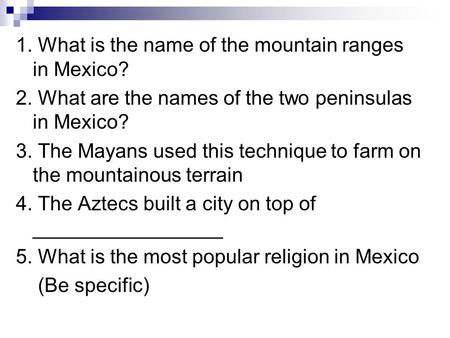 1. What is the name of the mountain ranges in Mexico?