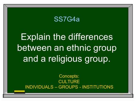 Concepts: CULTURE INDIVIDUALS – GROUPS - INSTITUTIONS