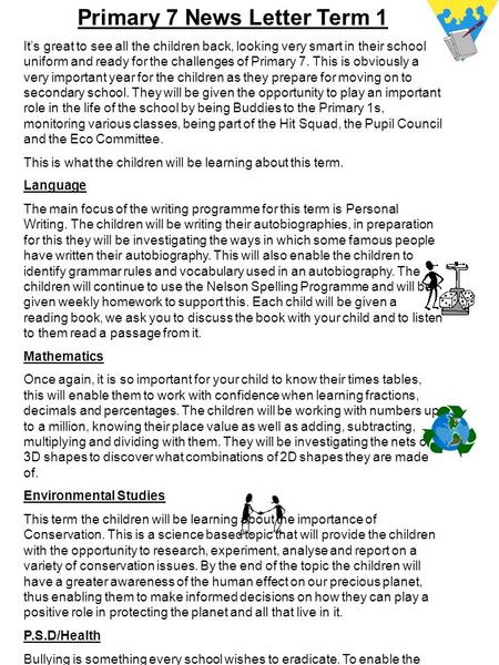 Primary 7 News Letter Term 1 It's great to see all the children back, looking very smart in their school uniform and ready for the challenges of Primary.