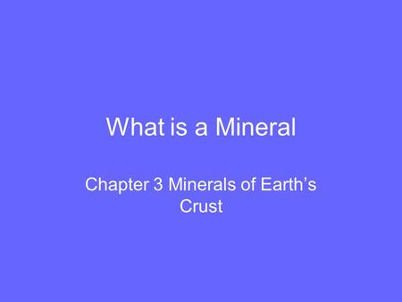 Chapter 3 Minerals of Earth's Crust