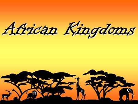 African Kingdoms. Essential Understanding States and empires flourished in Africa during the medieval period, including: West Africa: Ghana, Mali, Songhai.