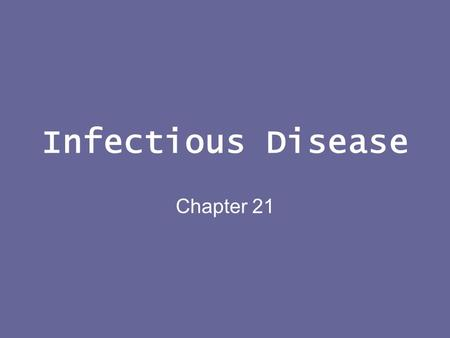 Infectious Disease Chapter 21.