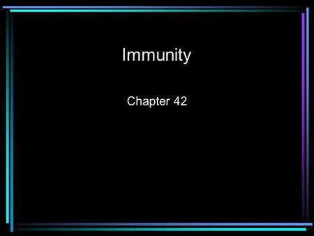 Immunity Chapter 42. Objectives List the organs that are involved in the lymphatic system. Discuss the 3 functions of the lymphatic system Describe the.
