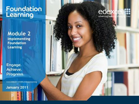 Module 2 Implementing Foundation Learning January 2011.