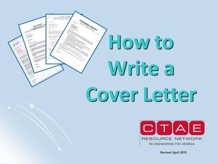 How to Write a Cover Letter Revised April 2010. What is a Cover Letter? A cover letter is a letter sent alongside your resume to introduce yourself, explain.