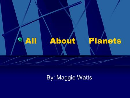 All About Planets By: Maggie Watts. Mercury This planet is not large enough for its gravity to hold onto a moon or much of an atmosphere.