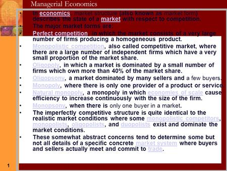 Market Structure In economics, market structure (also known as market form) describes the state of a market with respect to competition. The major market.