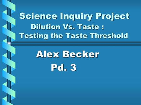 Science Inquiry Project Dilution Vs