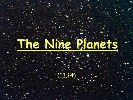 The Nine Planets (13.14).