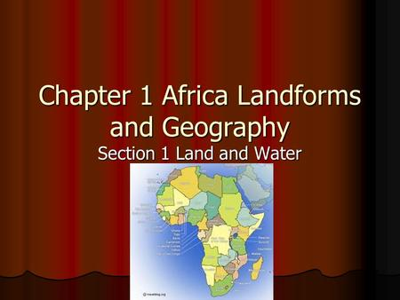 Chapter 1 Africa Landforms and Geography