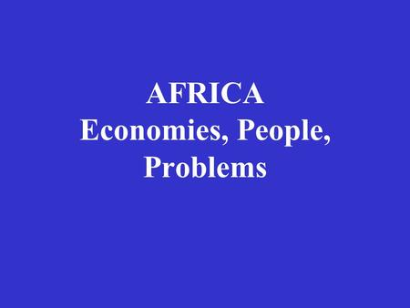 AFRICA Economies, People, Problems. DESERTS Any country south of the Sahara Desert is considered Sub- Saharan Video on Kenyan drought.