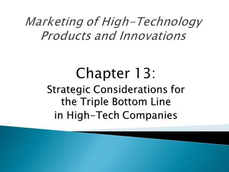 Chapter 13: Strategic Considerations for the Triple Bottom Line <strong>in</strong> High-Tech Companies.