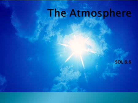 The Atmosphere SOL 6.6.