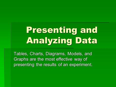 Presenting and Analyzing Data
