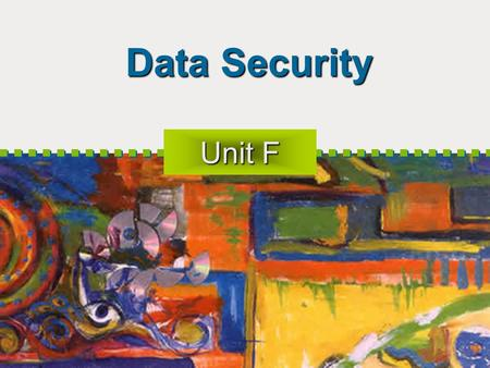 Data Security Unit F. Objectives Know What Can Go Wrong Explore Data Security Issues Introduce Computer <strong>Viruses</strong> Understand How <strong>viruses</strong> Spread Restrict.
