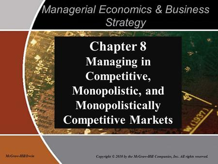 Copyright © 2010 by the McGraw-Hill Companies, Inc. All rights reserved. McGraw-Hill/Irwin Managerial Economics & Business Strategy Chapter 8 Managing.