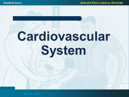 A PPLIED E DUCATIONAL S YSTEMS Health Science Table of Contents Cardiovascular System.