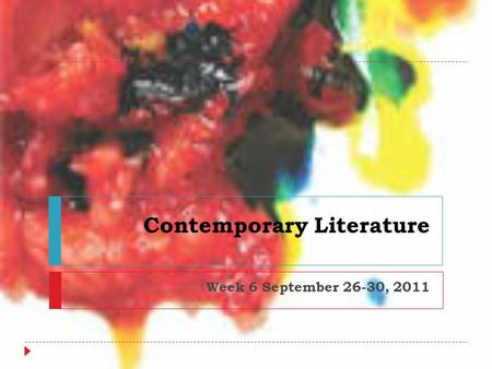Contemporary Literature Week 6 September 26-30, 2011.
