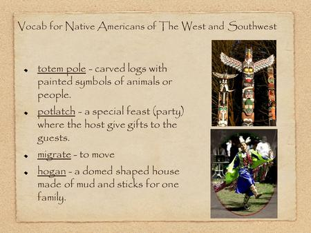 Vocab for Native Americans of The West and Southwest