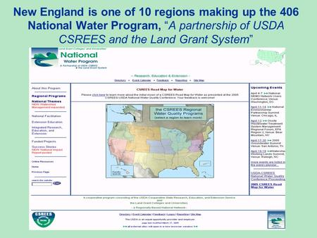 "New England is one of 10 regions making up the 406 National Water Program, ""A partnership of USDA CSREES and the Land Grant System"""