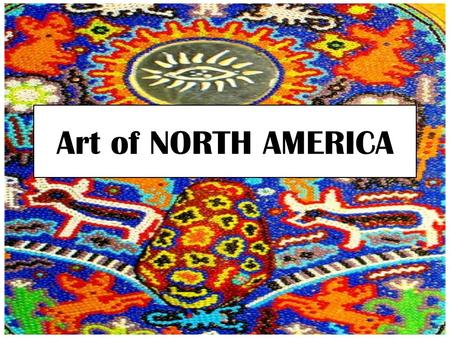 Art of NORTH AMERICA.