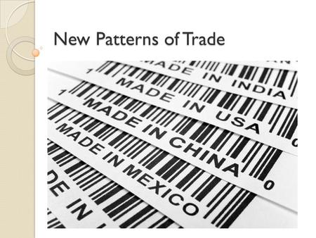 New Patterns of Trade.