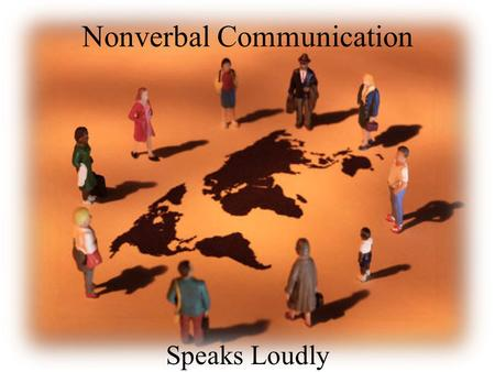 Nonverbal Communication Speaks Loudly. Purposes of Nonverbal Comm To accent To complement To contradict To regulate To repeat To substitute.