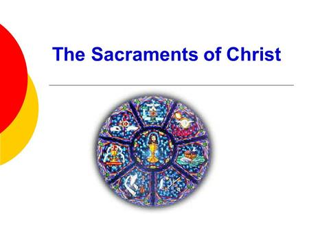 The Sacraments of Christ
