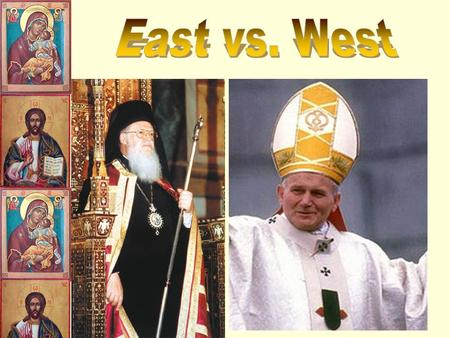 East vs. West.