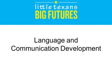 Language and Communication Development. Agenda Language Development Theory Language Mastery Stages of Language Acquisition Listening and Understanding.