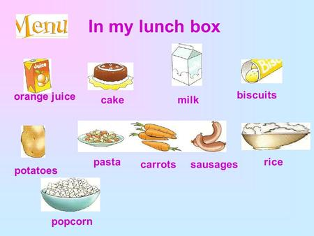 In my lunch box orange juice biscuits cake milk pasta carrots sausages