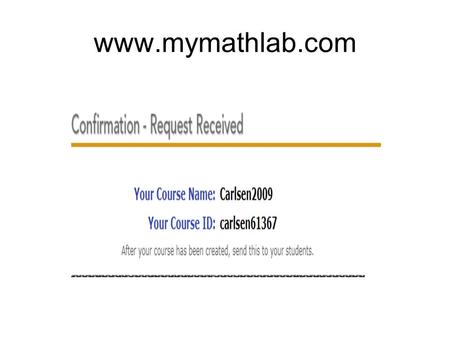 Www.mymathlab.com. What is MyMathLab Fully integrated homework and tutorial system.