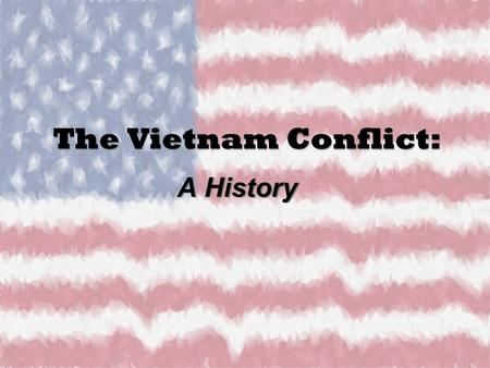 The Vietnam Conflict: A History. Map of Vietnam History of Vietnam Fought to remain independent of foreign conquerors Ruled by China for centuries France.