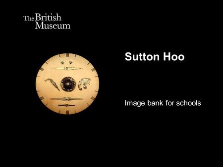 Sutton Hoo Image bank for schools.