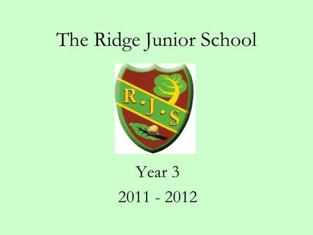 The Ridge Junior School Year 3 2011 - 2012. Ensuring a smooth transition. We have been working very closely with Broadway to ensure a smooth transition.