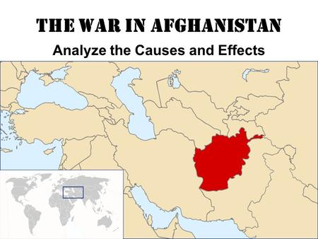 The War in Afghanistan Analyze the Causes and Effects.
