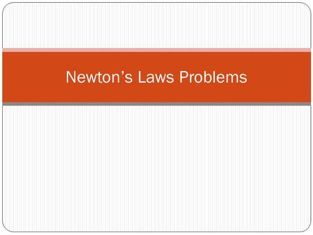 Newton's Laws Problems