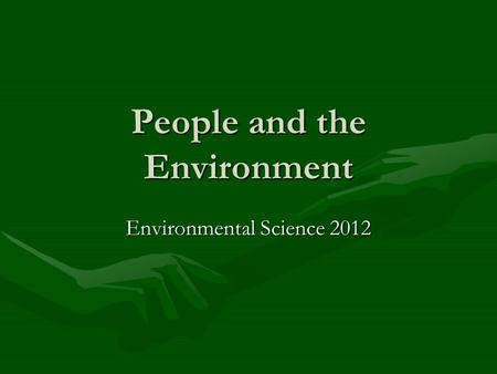 People and the Environment Environmental Science 2012.