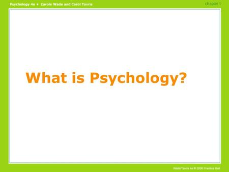 What is Psychology? chapter 1. Overview The science of psychology What psychologists do chapter 1.