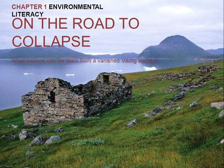 ON THE ROAD TO COLLAPSE CHAPTER 1 ENVIRONMENTAL LITERACY